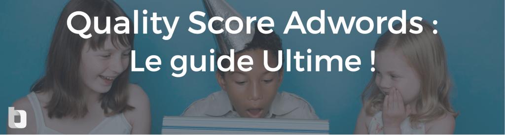 Le guide ultime du quality score